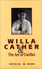 Willa Cather and the art of conflict :…