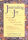 Chapman, Joyce: Journaling for Joy: Writing Your Way to Personal Growth and Freedom