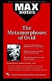 Brunauer, Dalma Hunyadi: Metamorphoses of Ovid, The: (MAXNotes Literature Guides)
