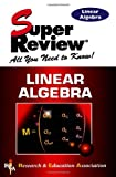 Fogiel, M.: Super Review: Linear Algebra  All You Need to Know!