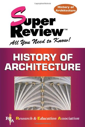 history-of-architecture-super-review-super-reviews-study-guides