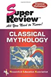 Research and Education Association: Classical Mythology Super Review: Greek, Roman, Norse, Old German & Hindu