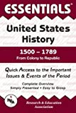 Woodworth, Steven E.: United States History: 1500 to 1789 Essentials (Essentials Study Guides)