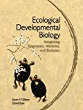 Scott F. Gilbert: Ecological Developmental Biology