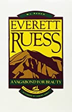 Everett Ruess: A Vagabond for Beauty by W.…