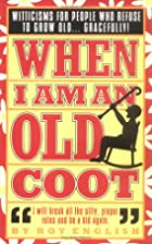 When I Am An Old Coot by Roy English