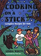 Cooking On A Stick: Campfire Recipes for…