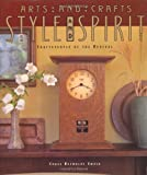 Ewald, Chase Reynolds: Arts and Crafts Style and Spirit : Craftspeople of the Revival