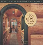 Log Home Plan Book, The by Cindy Thiede