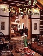 Inside Log Homes: The Art & Spirit of Home…