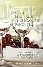 Saint Bernard's Three Course Banquet:…