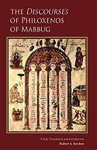 The Discourses of Philoxenos of Mabbug: A…