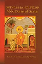 Witness to Holiness: Abba Daniel of Scetis…