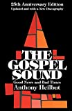Heilbut, Anthony: The Gospel Sound : Good News and Bad Times