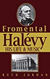 Jordan, Ruth: Fromental Halevy: His Life and Music