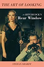 The Art of Looking in Hitchcock's Rear…