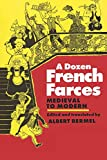 Bermel, Albert: A Dozen French Farces: Medieval to Modern