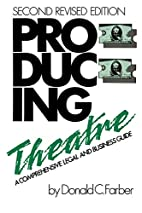 Producing theatre : a comprehensive legal…