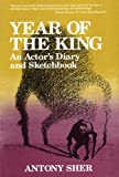 Sher, Anthony: Year of the King: An Actor&#39;s Diary and Sketchbook