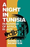Weinstein, Norman C.: A Night in Tunisia: Imaginings of Africa in Jazz