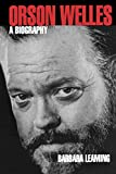Leaming, Barbara: Orson Welles: A Biography