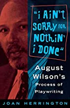 I Ain't Sorry for Nothin' I Done: August…