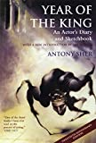 Antony Sher: Year of the King: An Actor's Diary and Sketchbook - Twentieth Anniversary Edition
