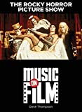 Thompson, Dave: The Rocky Horror Picture Show: Music on Film Series