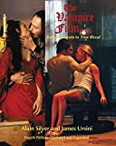 Silver, Alain: The Vampire Film: From Nosferatu to True Blood Fourth Edition - Updated and Expanded