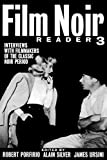 Silver, Alain: Film Noir Reader 3: Interviews with Filmmakers of the Classic Noir Period (Bk.3)