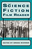 Rickman, Gregg: The Science Fiction Film Reader