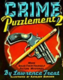 Treat, Lawrence: Crime and Puzzlement 2 : More Solve-Them-Yourself Picture Mysteries