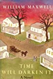 William Maxwell: Time Will Darken It: A Novel (Nonpareil Book, 28)