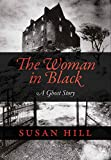 Hill, Susan: The Woman in Black