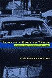 K. C. Constantine: Always a Body to Trade (A Mario Balzic Detective Novel)