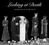 Norfleet, Barbara P.: Looking at Death