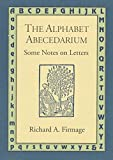 Firmage, Richard A.: The Alphabet Abecedarium: Some Notes on Letters