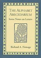 The Alphabet Abecedarium: Some Notes on…