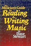 Stewart, Dave: The Musician's Guide to Reading & Writing Music