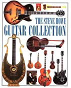 The Steve Howe Guitar Collection by Steve…