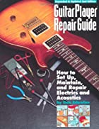 Guitar Player Repair Guide by Dan Erlewine