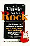 Ruhlmann, William: All Music Guide to Rock: The Best Cds, Albums &amp; Tapes  Rock, Pop, Soul, R&amp;B, and Rap
