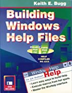 Building Windows Help Files by Keith E. Bugg