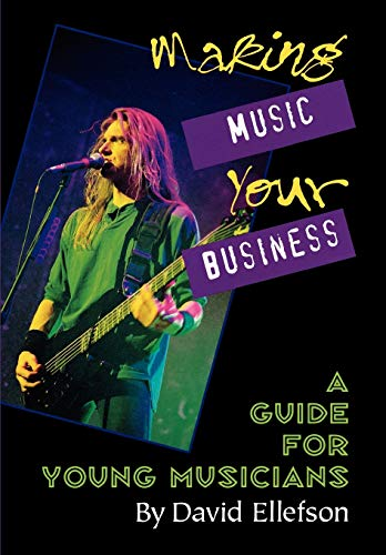 making-music-your-business-a-guide-for-young-musicians