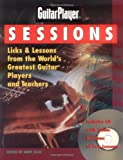 Guitar Player Sessions Licks and Lessons from the Worlds Greatest Guitar