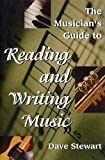 Stewart, Dave: The Musician&#39;s Guide to Reading &amp; Writing Music