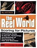 Rona, Jeff: The Reel World: Scoring for Pictures