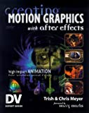 Meyer, Chris: Creating Motion Graphics With After Effects