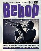 Bebop : Third Ear - The Essential Listening…