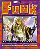 Dave Thompson: Funk: Third Ear - The Essential Listening Companion (Third Ear: the Essential Listening Companion Series)